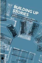 Bulding Up Stories, le livre de Laurent Matthey
